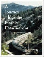 A Journey Into The Heroic Environment®